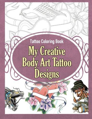 Tattoo Coloring Book My Creative Body Art Tattoo Designs Tattoo Coloring Books Volume 1 Epub