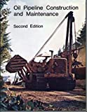 Oil Pipeline Construction and Maintenance, Russell A. Brannon, Petroleum Extension Service (Petex), 088698078X
