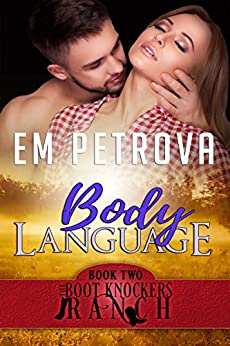 Body Language (The Boot Knockers Ranch Book 2) by [Petrova, Em]