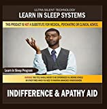 Indifference & Apathy Aid: Learning While Sleeping Program (Self-Improvement While You Sleep With the Power of Positive Affirmations)