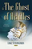 The Ghost of Achilles (Focus on Civilizations and Cultures)