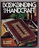 Bookbinding As a Handcraft, Manly Miles Banister, 0517309394