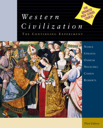 Western Civilization: The Continuing Experiment, 3rd edition (for advanced high school courses)