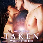 Taken: Warriors of Hir, Book 2 | Willow Danes