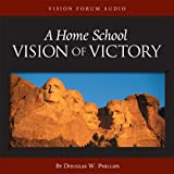 A Home School Vision of Victory (CD)