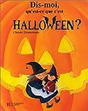 Dis-moi, qu'est-ce que c'est Halloween ?