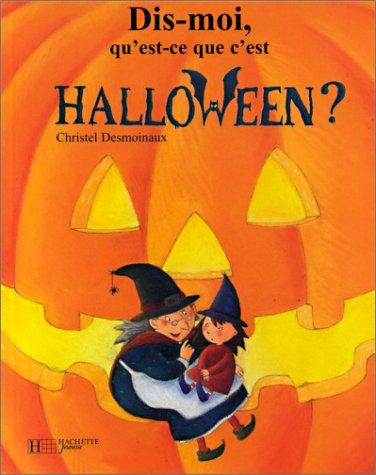 Dis-moi, qu'est-ce que c'est Halloween?