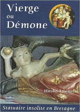 Lire Vierge ou Démone : Exemples dans la statuaire bretonne pdf, epub