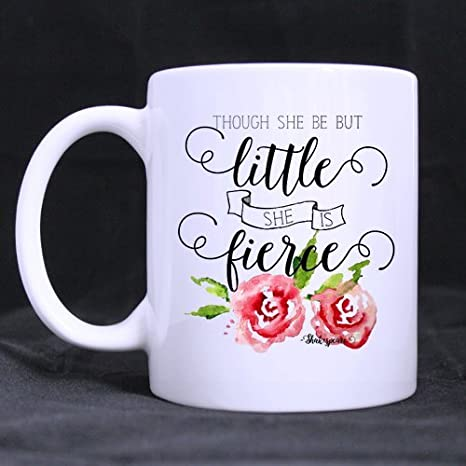 Best Though She Be But Little She Is Fierce William Shakespeare Coffee Mug Or Tea Cup Ceramic Material Mugs White 11oz Home Kitchen