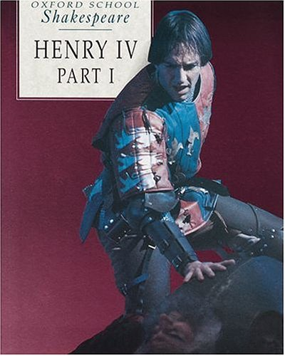 Henry IV, Part I (Oxford School Shakespeare Series) (Pt. 1)
