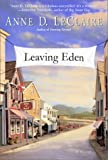 Leaving Eden, Anne D. LeClaire, 0345445740