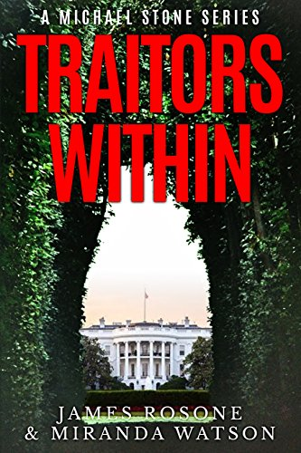 Traitors Within: A Michael Stone Series (Book One) by [Rosone, James, Watson, Miranda]