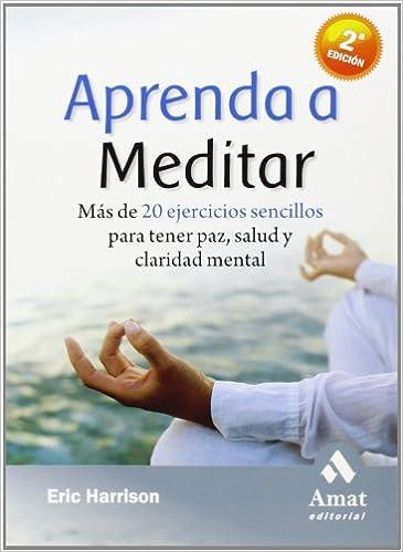 APRENDA A MEDITAR (Spanish Edition): Eric Harrison ...