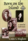 Born on the Island, Linda S. Bingham, 1571689346
