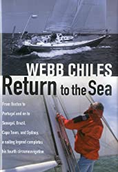 Return to the Sea: From Boston to Portugal and on to Senegal, Brazil, Cape Town, and Sydney, a Sailing Legend Completes his Fourth Circumnavigation
