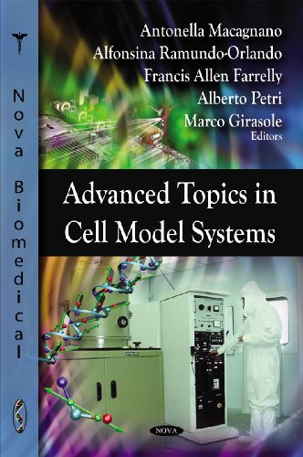 Advanced Topics in Cell Model Systems (Nova Biomedical)