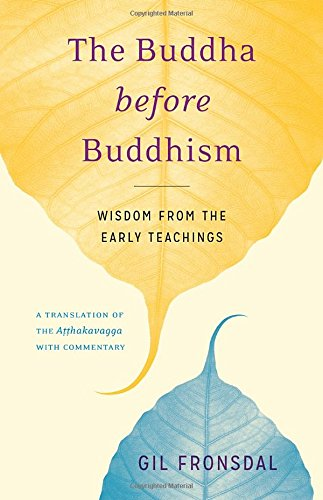 The-Buddha-before-Buddhism-Wisdom-from-the-Early-Teachings