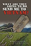 img - for What Are They Going to Do, Send Me to Vietnam? by Jack Stoddard (2005-12-12) book / textbook / text book