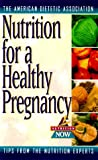 Pregnancy Nutrition, Elizabeth M. Ward and ADA Staff, 1565611594
