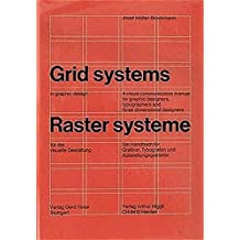 Grid Systems in Graphic Design: A Visual Communication Manual for Graphic Designers, Typographers and Three Dimensional Designers