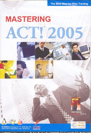 Mastering Act! 2005 Step by Step Training