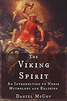 The Viking Spirit: An Introduction to Norse Mythology and Religion (English Edition) por [McCoy, Daniel]