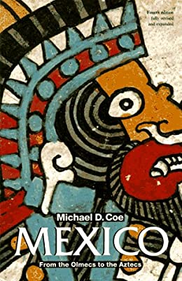 MICHAEL D COE: MEXICO PB: From the Olmecs to the Aztecs Ancient Peoples and Places: Amazon.es: Coe, Michael D.: Libros en idiomas extranjeros