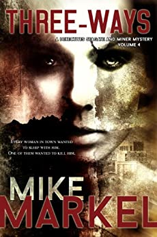 Three-Ways: A Detectives Seagate and Miner Mystery by [Markel, Mike]