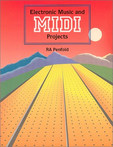 Electronic Music and MIDI Projects, by R. A. Penfold