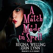 A Match Made in Spell: Fate Weaver Series, Book 1 Audiobook by Erin Lynn, ReGina Welling Narrated by C. S. E. Cooney
