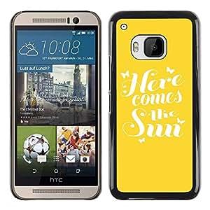 Be Good Phone Accessory // Dura Cáscara cubierta Protectora Caso Carcasa Funda de Protección para HTC One M9 // Here Comes The Sun Yellow Quote Summer
