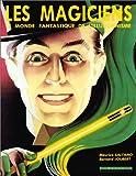 img - for Les Magiciens : Le Monde fantastique de l'illusionnisme book / textbook / text book