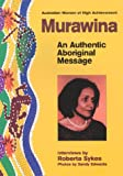 Murawina : An Authentic Aboriginal Message, Sykes, Roberta B., 0965253902