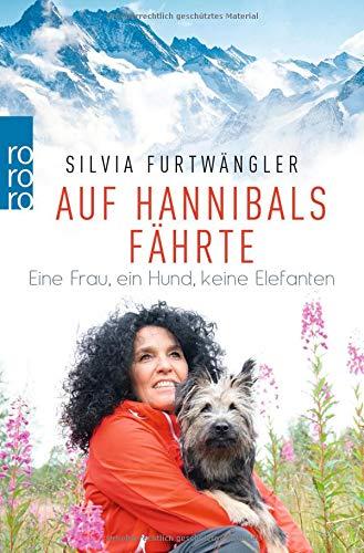 Auf Hannibals Fährte: Eine Frau, ein Hund, keine Elefanten Taschenbuch – 22. September 2017 Silvia Furtwängler Regina Carstensen Rowohlt Taschenbuch 3499632527