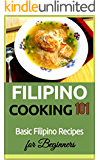 Filipino Cooking: for beginners - Basic Filipino Recipes - Philippines Food 101 (Filipino Cooking - Filipino Food - Filipino Meals - Filipino Recipes- Pinoy food)