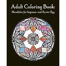 Adult Mandala Easter Egg and beginner: Mandala coloring book for adults