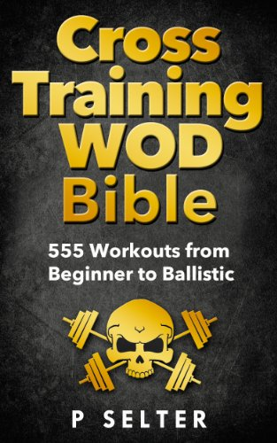 cross-training-wod-bible-555-workouts-from-beginner-to-ballistic-bodyweight-training-kettlebell-work