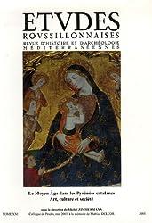 Etudes roussillonnaises, N° 21 : Le Moyen Age dans les Pyrénées catalanes : Art, culture et société : à la mémoire de Mathias Delcor, édition bilingue français-espagnol