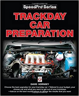 Trackday Car Preparation (SpeedPro Series) by Hornsey, David (2013)