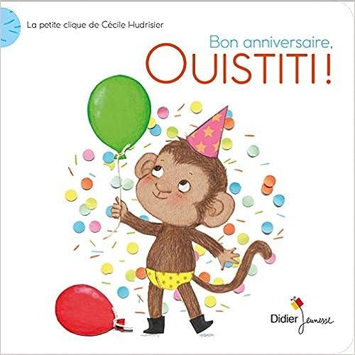 La petite clique de Cécile Hudrisier : Bon anniversaire, Ouistiti !