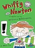 Whiffy Newton dans L'enqu�te sur les actions m�diocres (Volume 1) (French Edition)
