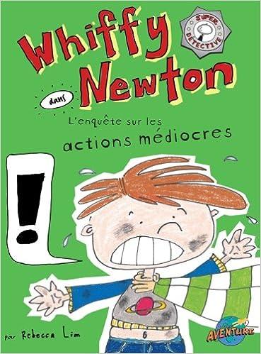 En ligne téléchargement gratuit Whiffy Newton dans L'enquête sur les actions médiocres pdf epub