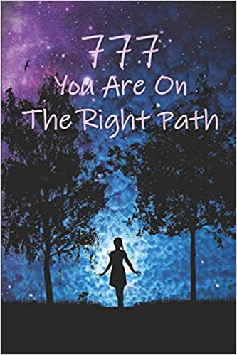 777 You Are On The Right Path: Angel Number Journal: James