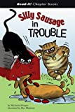 Silly Sausage in Trouble, Michaela Morgan, 1404827374