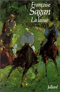 La laisse : roman, Sagan, Françoise