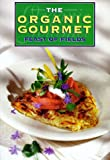 The Organic Gourmet, Tracy Kett, 1896503837