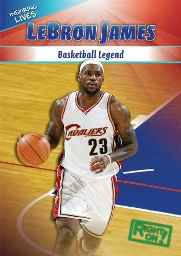 Lebron James: Basketball Legend (Inspiring Lives)