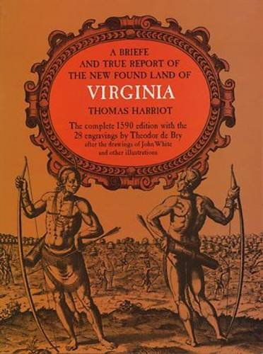 A Briefe and True Report of the New Found Land of Virginia (Rosenwald Collection Reprint Series)