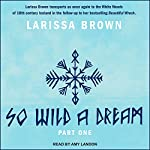 So Wild a Dream | Larissa Brown
