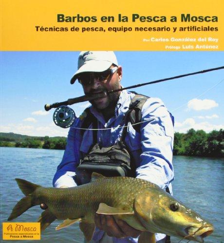 Descargar Libro Barbos En La Pesca A Mosca: Técnicas De Pesca, Equipo Necesario Y Artificiales Carlos González Del Rey